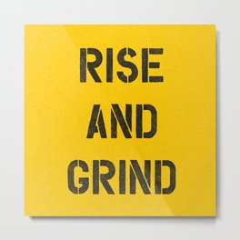 Rise and Grind black-white yellow typography poster bedroom wall home decor Metal Print