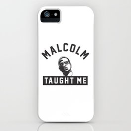 Malcolm X Taught Me iPhone Case