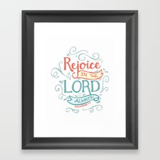 Rejoice in the Lord Framed Art Print