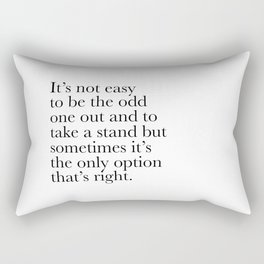 "Inspirational Quote ""It's not easy to be the odd one out..."" Rectangular Pillow"