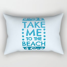 Take Me to the Beach Rectangular Pillow