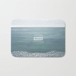 Slow Down, Breath, Re-Focus.  Bath Mat