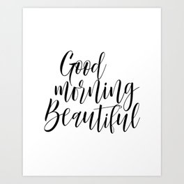 Calligraphy Print - Good Morning Beautiful Art Print