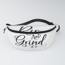 RISE AND GRIND, Rise And Shine, Bedroom Decor,Home Decor Wall Art,Inspirational Quote,Motivational P Fanny Pack