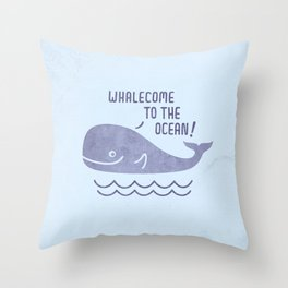 Whalecome To The Ocean! Throw Pillow