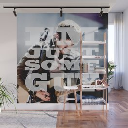 I'm Just Some Guy Wall Mural