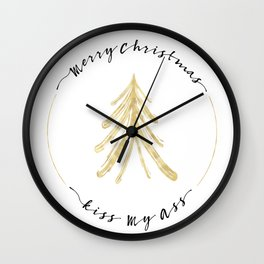 Merry Christmas, Kiss My Ass - Transparent Wall Clock