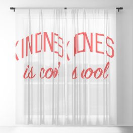 Kindness is Cool Sheer Curtain