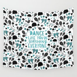 Dance Like You're Watching Everone Wall Tapestry
