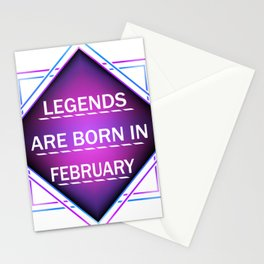 Legends are born in february Stationery Cards