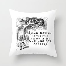 Imagination is the only weapon in the war against reality Throw Pillow