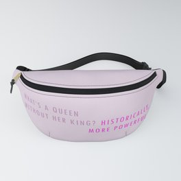 Queens Without Kings Fanny Pack