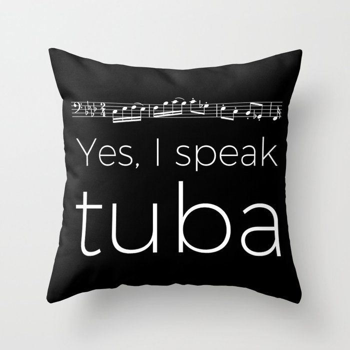 Yes, I speak tuba Throw Pillow
