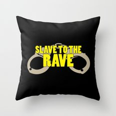 Slave To The Rave Music Quote Throw Pillow