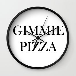 Gimmie Pizza Wall Clock