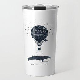 Have A Whale Of A Week Travel Mug