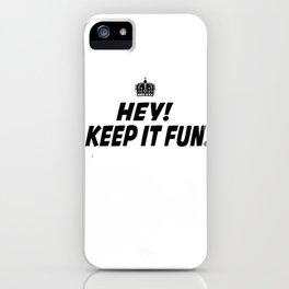 Kep It Fun iPhone Case