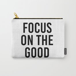 focus on the good Carry-All Pouch