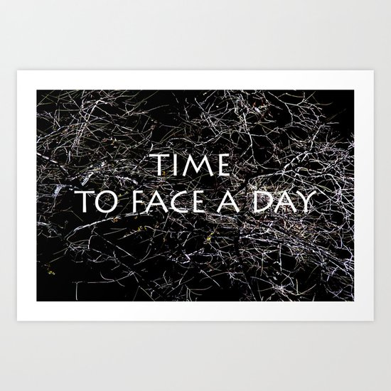 Time to face a day Art Print