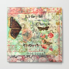 Life is Change Metal Print