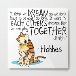 Calvin and Hobbes Dreams Quote Metal Print
