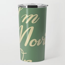I'm Moving On Travel Mug