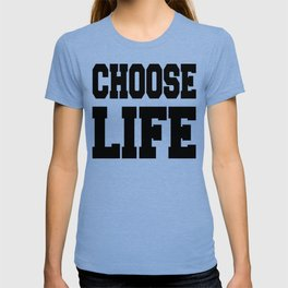 Motivational inscriptions Choose LIFE T-shirt