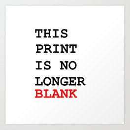 This picture is no longer blank -Self reference,conceptual,humor,minimalism,conceptualism,blank,fun Art Print