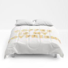 coffee is my boyfriend Comforters