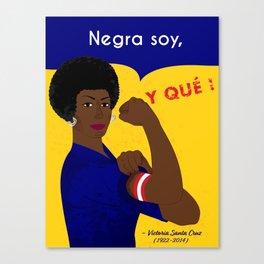 Negra Soy, Y QUE! Canvas Print