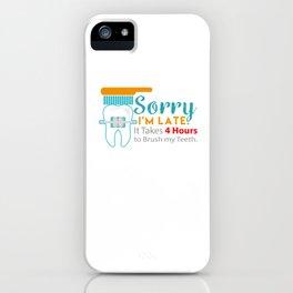 Sorry I'm Late Braces Dentist Dentistry Dental Surgeon Orthodontics Gift iPhone Case