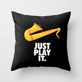 Just Play It Throw Pillow