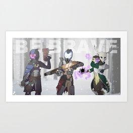 Be Brave [Destiny] Art Print