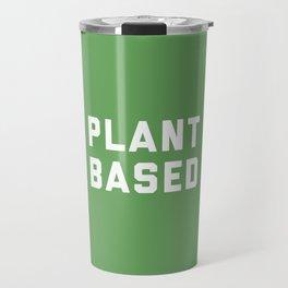 Plant Based Vegan Quote Travel Mug