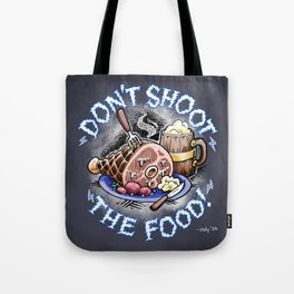 Gauntlet: Don't Shoot the Food! Tote Bag