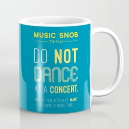 Dancing at a Concert — Music Snob Tip #323 Coffee Mug