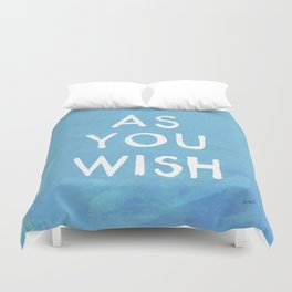 AS YOU WISH Duvet Cover