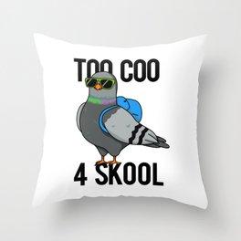 Too Coo For Skool Cute Pigeon Bird Pun Throw Pillow