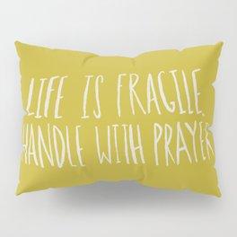 Handle with Prayer x Mustard Pillow Sham