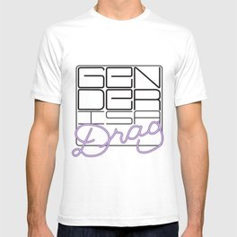 Gender is a Drag T-shirt