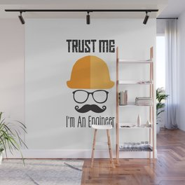 Trust Me I'm An Engineer Wall Mural