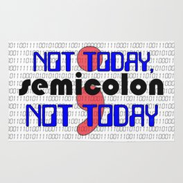 Not Today, SEMICOLON Not Today - Code Programmer Rug