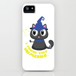 I Found This Humerus I Wizard & Witch Cat & Bone Pun Gift design iPhone Case