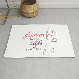Fashion fades Style remains inspirational quote about fashionista Rug