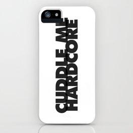 Cuddle Me Hardcore iPhone Case
