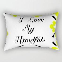 i love my handfuls Rectangular Pillow