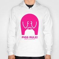 pigs Hoodies featuring Pigs Rule! by Paul Breen