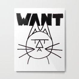 FeltTipCat - Want Metal Print