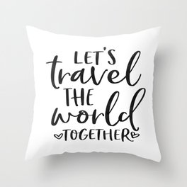 TRAVEL POSTER, Let's Travel The World Together,Song lyrics,Travel Far Travel Often,Travel Poster Throw Pillow