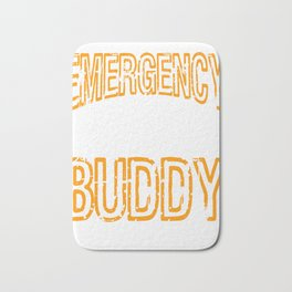 """Emergency Drinking Buddy"" for you and everybody. Makes a nice gift for your family and friends!  Bath Mat"